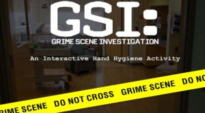 "hospital crime scenes with crime scene tape with pharase ""GSI: Grime Scene Investigation"" ""an interactive hand hygiene activity"""